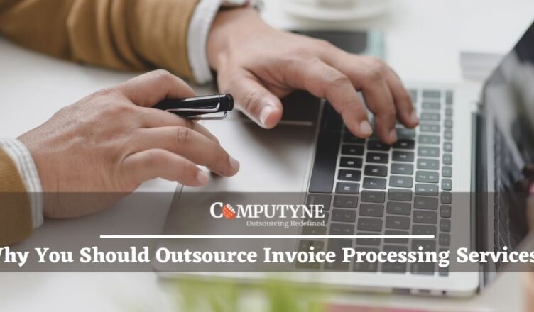Why You Should Outsource Invoice Processing Services?