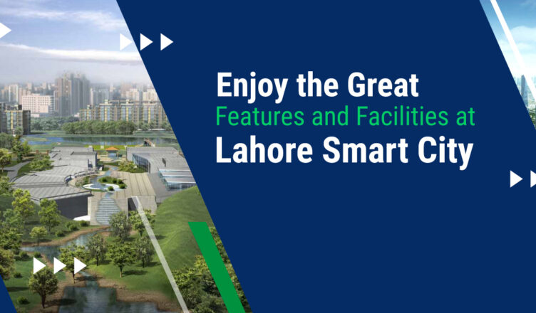 Enjoy-the-Great-Features-and-Facilities-at-Lahore-Smart-City