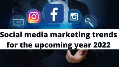 Social media marketing trends for the upcoming year 2022