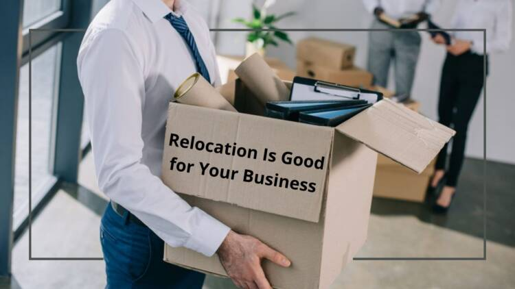 Relocation Is Good for Your Business